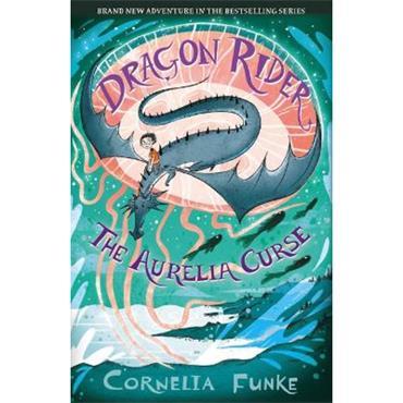 Cornelia Funke The Aurelia Curse (Dragon Rider series, Book 3)