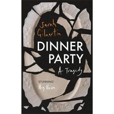 Sarah Gilmartin Dinner Party: A Tragedy