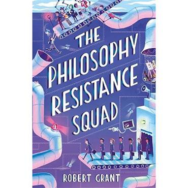 Robert Grant The Philosophy Resistance Squad