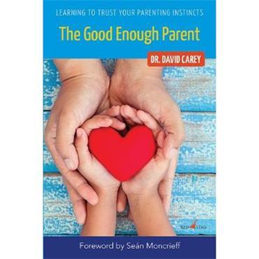 Dr. David Carey The Good-Enough Parent