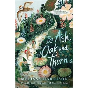 Melissa Harrison By Ash, Oak and Thorn