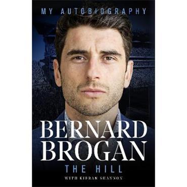 Bernard Brogan The Hill: My Autobiography