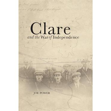 Clare and the War of Independence - Joe Power