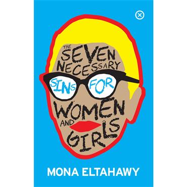Mona Eltahawy The Seven Necessary Sins For Women And Girls