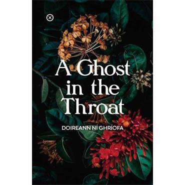 Doireann Ní Ghríofa A Ghost in the Throat
