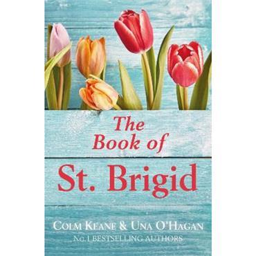 Colm Keane and Una O' Hagan The Book of St. Brigid