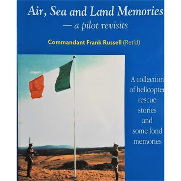 Commandant Frank Russell  Air, Sea and Land Memories - a pilot revisits