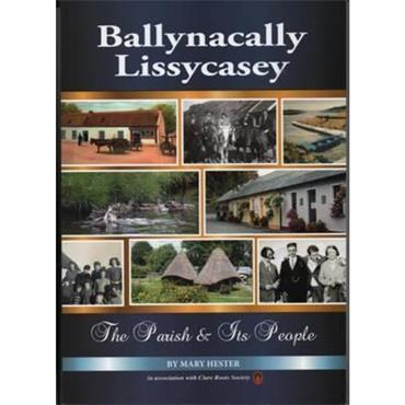 Mary Hester Ballynacally Lissycasey, the Parish and it's People