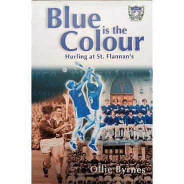 Ollie Byrnes Blue is the Colour: Hurling at St Flannan's.