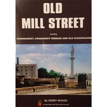 Gerry Woods Old Mill Street (Including Cornmarket, Terrace and Old Cloughleigh)