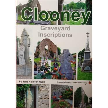 Jane Halloran Ryan (in assoc with Clare Roots Society) Clooney Graveyard Inscriptions