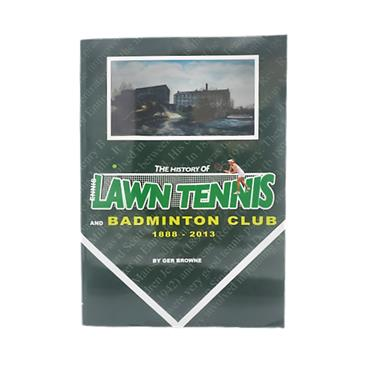 Ger Browne The History of Ennis Lawn Tennis and Badminton Club 1888-2013