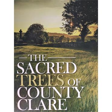 Michael Houlihan The Sacred Trees of County Clare.