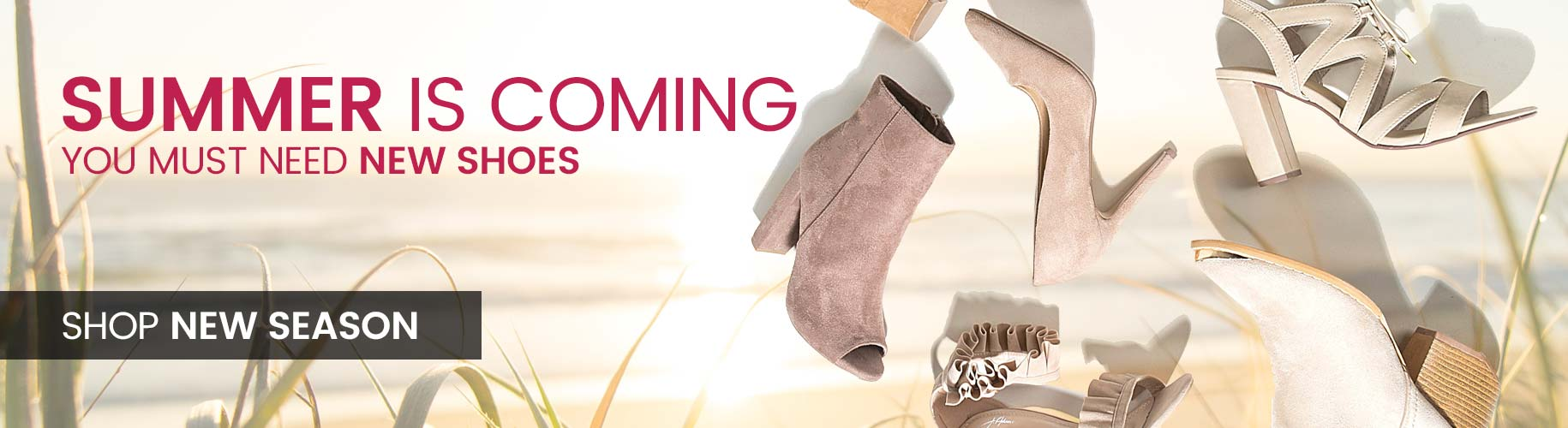 Summer is coming you must need new shoes - shop new season